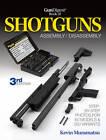 Gun Digest Book of Shotguns Assembly/disassembly by Kevin Muramatsu (Paperback, 2012)