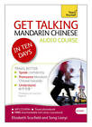 Get Talking Mandarin Chinese in Ten Days Beginner Audio Course: (Audio Pack) the Essential Introduction to Speaking and Understanding by Elizabeth Scurfield, Song Lianyi (CD-Audio, 2012)
