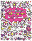 Lots of Things to Find and Colour in Fairyland by Fiona Watt (Paperback, 2012)