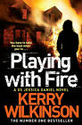 Playing with Fire by Kerry Wilkinson (Paperback, 2013)
