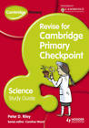 Cambridge Primary Revise for Primary Checkpoint Science Study Guide by Peter Riley (Hardback, 2013)