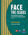 Face the Issues: Intermediate Listening and Critical Thinking Skills (student Book and Classroom Audio CD) by Carol Numrich (Mixed media product, 2008)