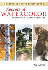 Secrets of Watercolor - From Basics to Special Effects by Joe Garcia (Paperback, 2012)