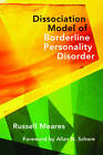A Dissociation Model of Borderline Personality Disorder by Russell Meares (Hardback, 2012)