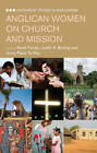 Anglican Women on Mission and the Church by Canterbury Press Norwich (Paperback, 2013)