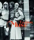 Fashion Muse: The Inspiration Behind Iconic Design by Debra N. Mancoff (Hardback, 2012)