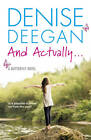 And Actually ... by Denise Deegan (Paperback, 2012)