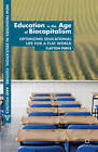 Education in the Age of Biocapitalism: Optimizing Educational Life for a Flat World by Clayton Pierce (Paperback, 2012)