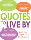 Quotes to Live by: Words That Inspire Those Who Inspire Us by Adams Media (Paperback, 2013)