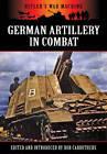 German Artillery in Combat by Pen & Sword Books Ltd (Paperback, 2013)