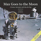 Max Goes to the Moon: A Science Adventure with Max the Dog by Jeffrey D. Bennett (Hardback, 2012)
