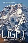 Light of the Andes: In Search of Shamanic Wisdom in Peru by J E Williams (Paperback / softback, 2012)