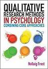 Qualitative Research Methods in Psychology: Combining Core Approaches: From Core to Combined Approaches by Nollaig Frost (Paperback, 2011)