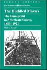 The Huddled Masses: The Immigrant in American Society, 1880-1921 by Alan M. Kraut (Hardback, 2001)