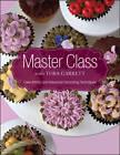 Master Class with Toba Garrett by Toba M. Garrett (Hardback, 2013)