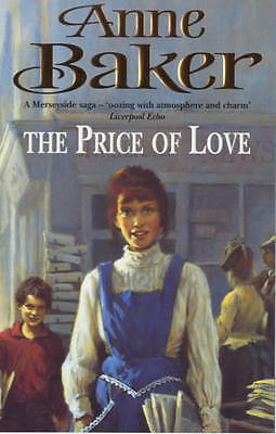 """AS NEW"" Baker, Anne, The Price of Love: An evocative saga of life, love and sec"