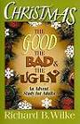 Christmas The Good Bad and Ugly by Julia Wilke (Paperback, 2010)