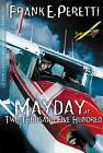 Mayday at Two Thousand Five Hundred by Frank E Peretti (Paperback, 2005)
