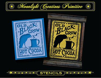 Primitive Stencil~Crows~Vintage~OLD BLACK CROW HOT COCOA~Raven Crow Chocolate