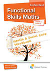 Functional Skills Maths in Context Health & Social Care Workbook: Entry 3 Level 2 by Debbie Holder, Veronica Thomas (Mixed media product, 2012)