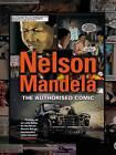 Nelson Mandela: The authorised comic book by Mandela Foundation (Paperback, 2011)