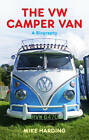 The VW Camper Van: A Biography by Mike Harding (Hardback, 2011)