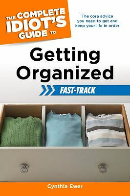 The Complete Idiot's Guide to Getting Organized Fast-Track (Idiot's Guides)