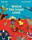 When the Rains Come by Tom Pow (Paperback, 2012)