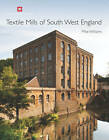 Textile Mills of South West England by Mike Williams (Hardback, 2012)