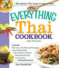 The Everything Thai Cookbook: Includes: Red Curry with Pork and Pineapple, Green Papaya Salad, Salty and Sweet Chicken, Three-Flavored Fish, Coconut Rice ...and Hundreds More! by Jam Sanitchat (Paperback, 2013)