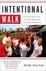 Intentional Walk: An Inside Look at the Faith That Drives the St. Louis Cardinals by Rob Rains (Paperback / softback, 2013)