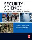Security Science: The Theory and Practice of Security by Clifton Smith, David J. Brooks (Hardback, 2012)