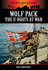 Wolf Pack: The U-Boats at War by Bob Carruthers (Paperback, 2013)