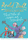Roald Dahl: Three Tales of Magic and Mischief by Roald Dahl (Hardback, 2012)