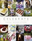 Celebrate by Pippa Middleton (Hardback, 2012)