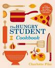 The Hungry Student Cookbook by Charlotte Pike (Paperback, 2013)