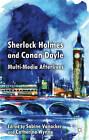 Sherlock Holmes and Conan Doyle: Multi-Media Afterlives by Palgrave Macmillan (Hardback, 2012)