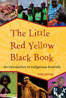 The Little Red Yellow Black Book: An Introduction to Indigenous Australia by Bruce Pascoe, Australian Institute of Aboriginal and Torres Strait Islander Studies (Paperback, 2012)
