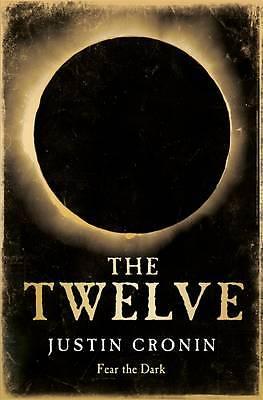 The Twelve by Justin Cronin (Hardback, 2012)