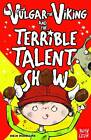 Vulgar the Viking and the Terrible Talent Show by Odin Redbeard (Paperback, 2013)
