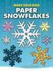 Make Your Own Paper Snowflakes by Peggy Edwards (Paperback, 2006)