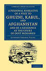 A Personal Narrative of a Visit to Ghuzni, Kabul, and Afghanistan, and of a Residence at the Court of Dost Mohamed: With Notices of Runjit Ding, Khiva, and the Russian Expedition by Godfrey Thomas Vigne (Paperback, 2012)