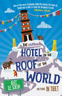 The Hotel on the Roof of the World: Five Years in Tibet by Alec Le Sueur (Paperback, 2013)