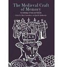 The Medieval Craft of Memory: An Anthology of Texts and Pictures by University of Pennsylvania Press (Paperback, 2003)