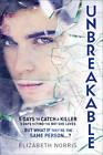Unbreakable by Elizabeth Norris (Paperback, 2013)