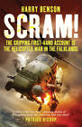 Scram!: The Gripping First-hand Account of the Helicopter War in the Falklands by Harry Benson (Paperback, 2012)