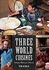 Three World Cuisines: Italian, Mexican, Chinese by Ken Albala (Paperback, 2012)