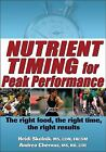 Nutrient Timing for Peak Performance by Heidi Skolnik and Andrea Chernus (2010, Paperback)