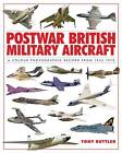 Postwar British Military Aircraft: A Colour Photographic Record from 1945-1970 by Tony Buttler (Hardback, 2012)