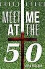 Meet Me at the Fifty by John Proctor (Paperback / softback, 2012)